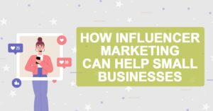"""Instagram post with notification icons surrounding it. Title """"How influencer marketing can help small businesses"""""""