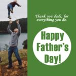 """""""Happy Father's Day!"""" post idea with green text, in a white circle. The text and circle are on a a green background and an image of a man throwing his child into the air."""