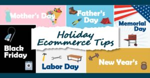 """""""Holiday Ecommerce Tips"""" title with several holidays and common sales items. Holiday sales include Mothers & Fathers Day, Memorial Day, Black Friday, Labor Day, and New Year."""