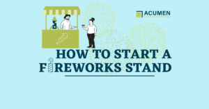 """Cartoon graphic of woman using a credit card to make a purchase at a firework stand. Text """"How to start a fireworks stand"""" on a blue background with soft green fireworks."""