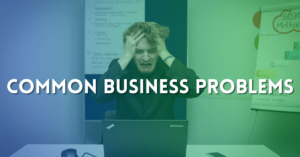 """Man sitting at computer looking stressed and ripping out his hair. Blue and green color over image. Text says """"common business problems"""""""