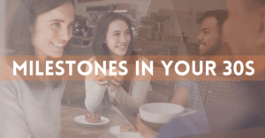 """People talking over coffee. Brown color shade over image. White text says """"Milestones in your 30s"""""""